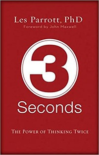 3 Seconds: The Power of Thinking Twice, by Les Parrott