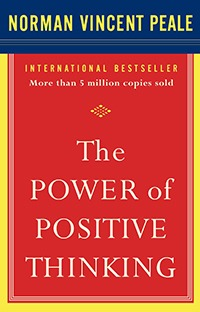 The Power of Positive Thinking, by Norman Vincent Peale